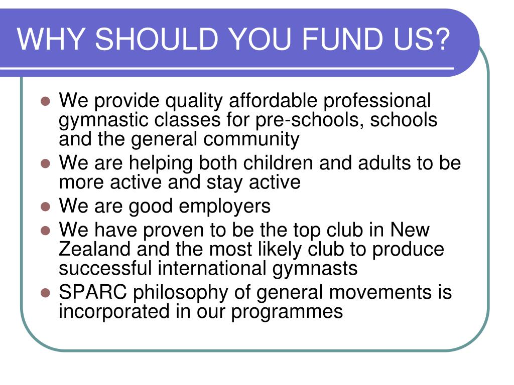 WHY SHOULD YOU FUND US?