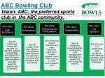 abc bowling club vision abc the preferred sports club in the abc community