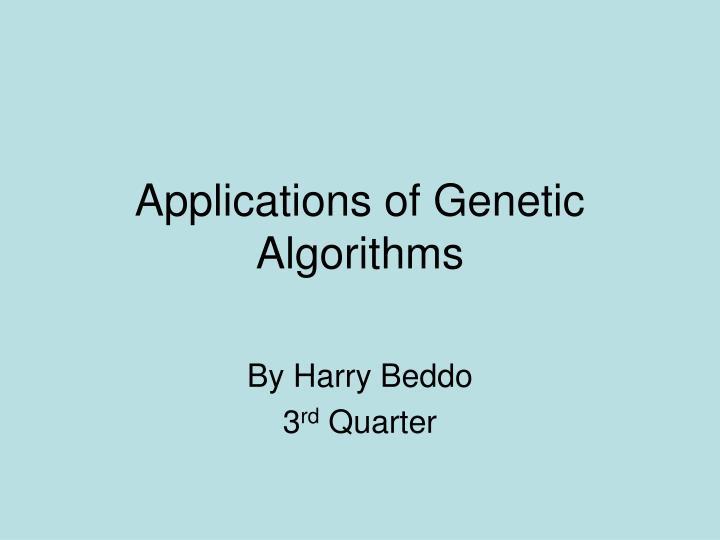 Applications of genetic algorithms
