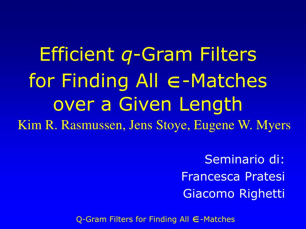 efficient q gram filters for finding all matches over a given length l.