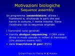 motivazioni biologiche sequence assembly