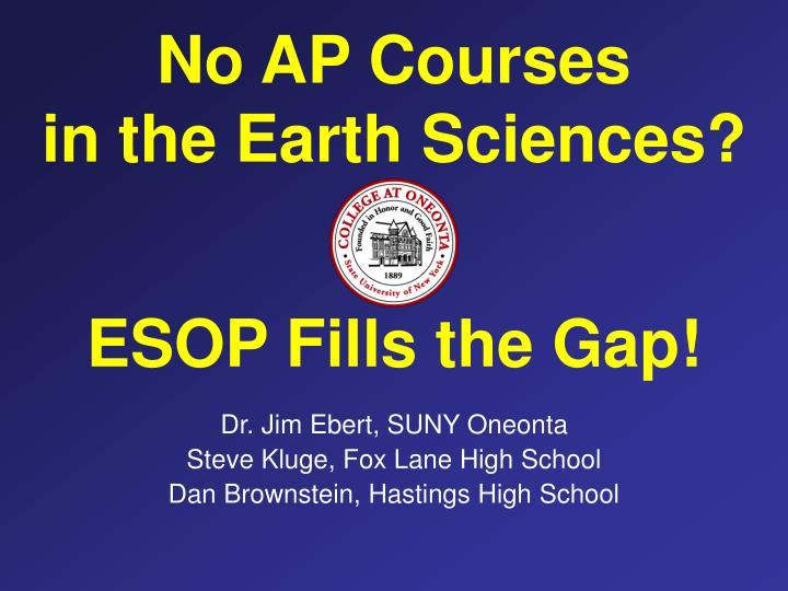 No ap courses in the earth sciences esop fills the gap