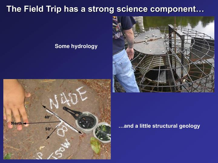 The Field Trip has a strong science component…