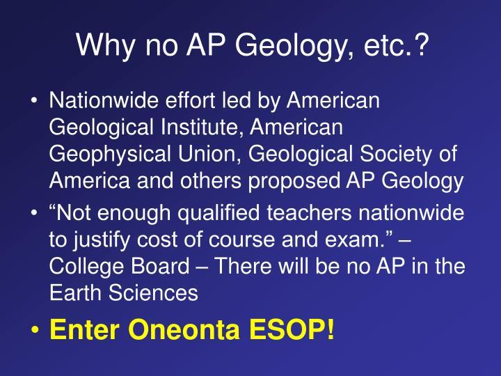 Why no ap geology etc