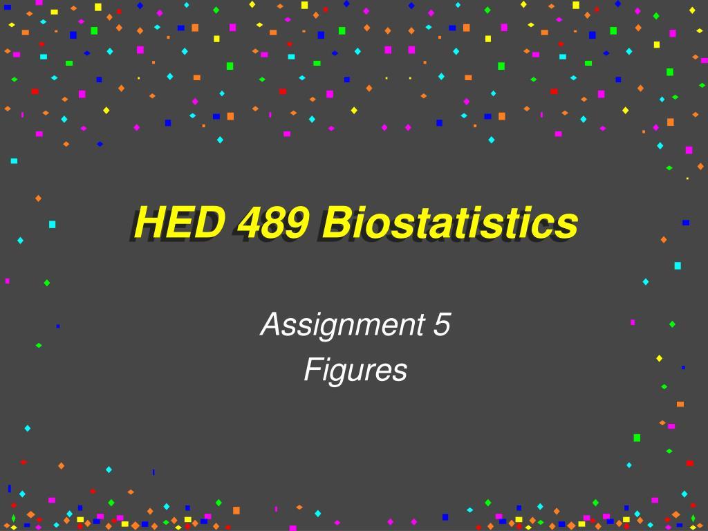 hed 489 biostatistics l.