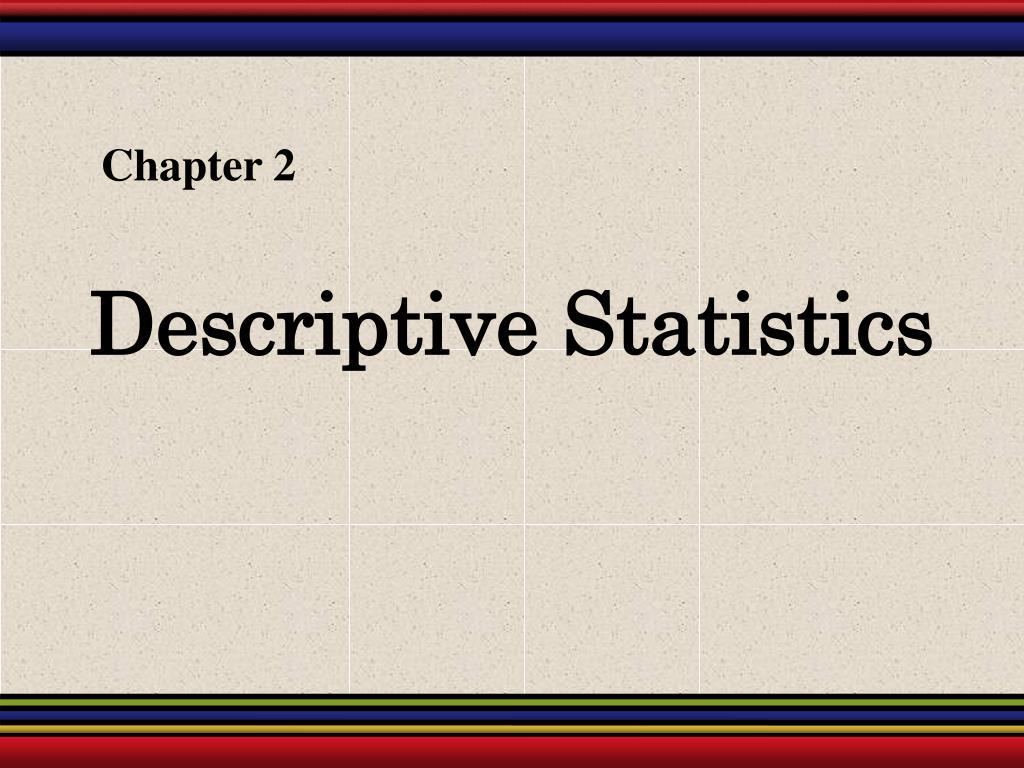 descriptive statistics l.