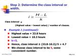 step 2 determine the class interval or width14