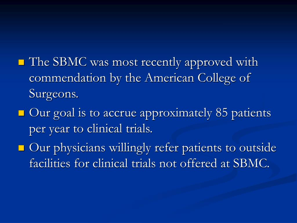 The SBMC was most recently approved with commendation by the American College of Surgeons.