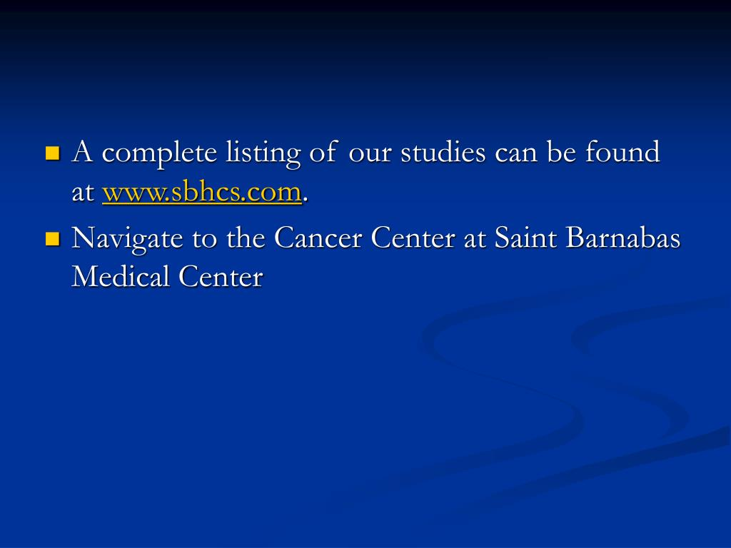 A complete listing of our studies can be found at