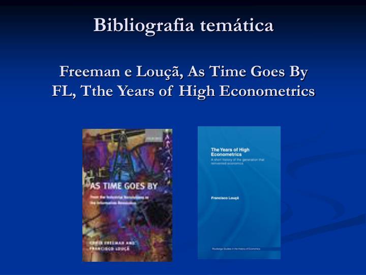 Bibliografia tem tica freeman e lou as time goes by fl tthe years of high econometrics