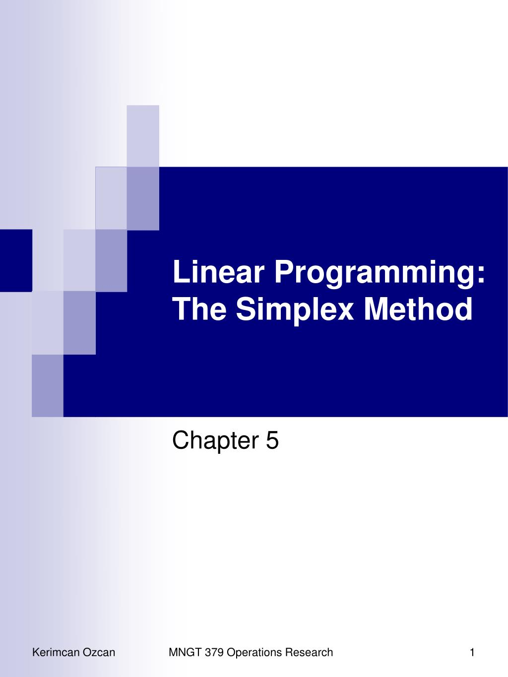 PPT - Linear Programming: The Simplex Method PowerPoint