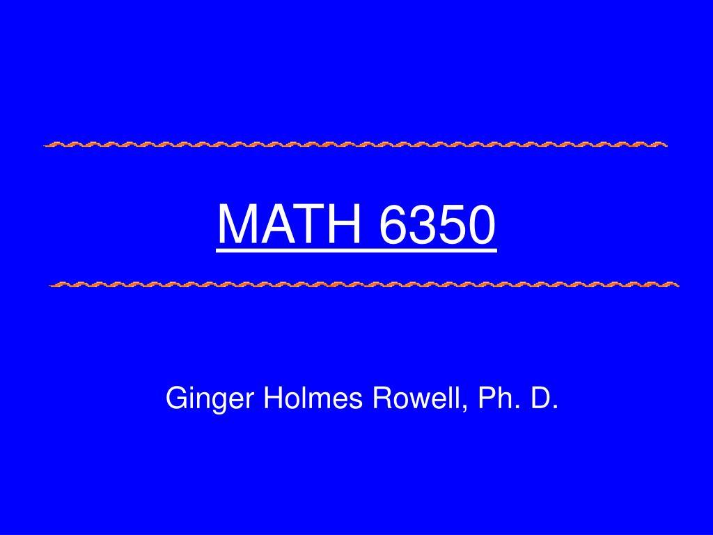 math 6350 l.