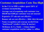 customer acquisition costs too high