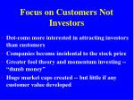 focus on customers not investors