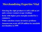 merchandising expertise vital