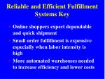 reliable and efficient fulfillment systems key