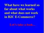 what have we learned so far about what works and what does not work in b2c e commerce
