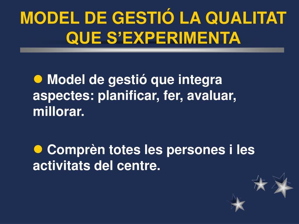 MODEL DE GESTIÓ LA QUALITAT QUE S'EXPERIMENTA