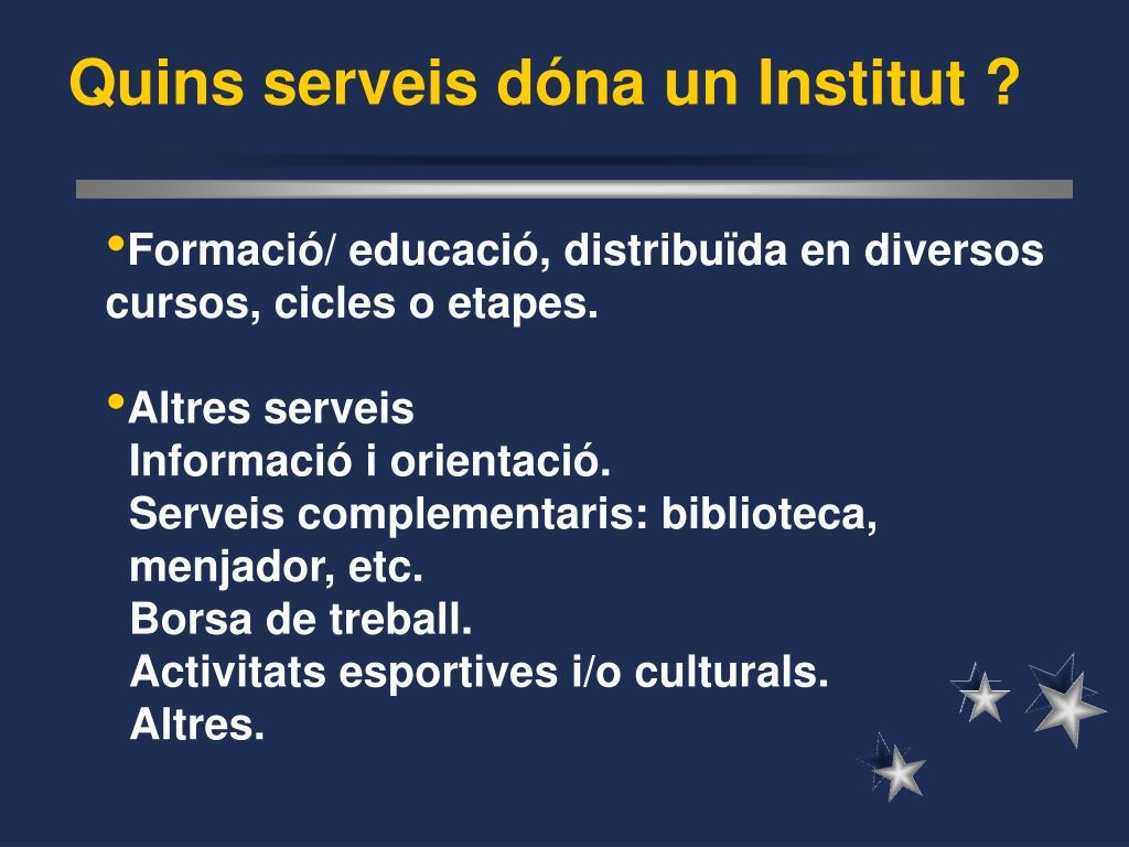 Quins serveis dóna un Institut ?