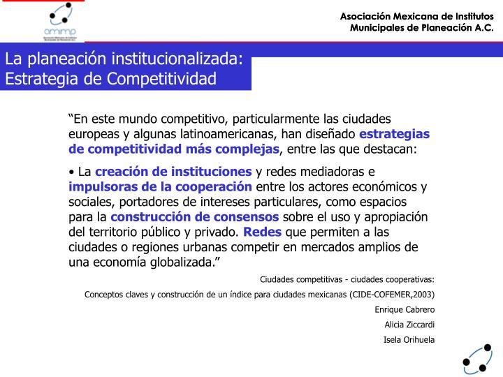 La planeación institucionalizada: Estrategia de Competitividad