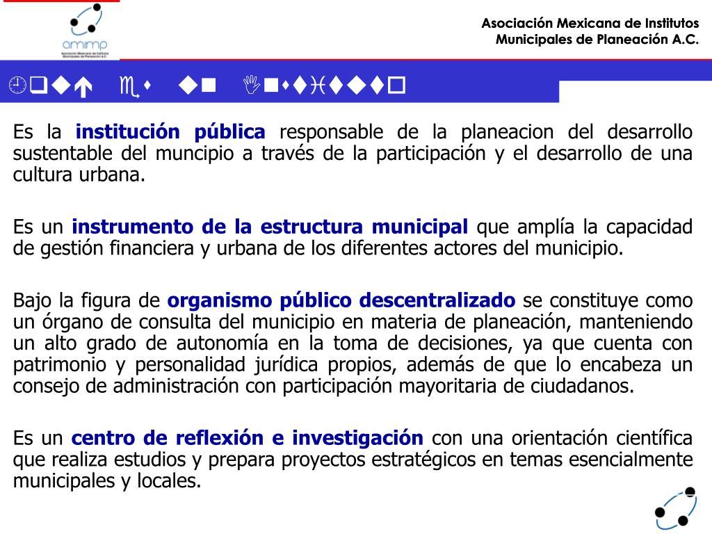 ¿qué es un Instituto Municipal de Planeación?