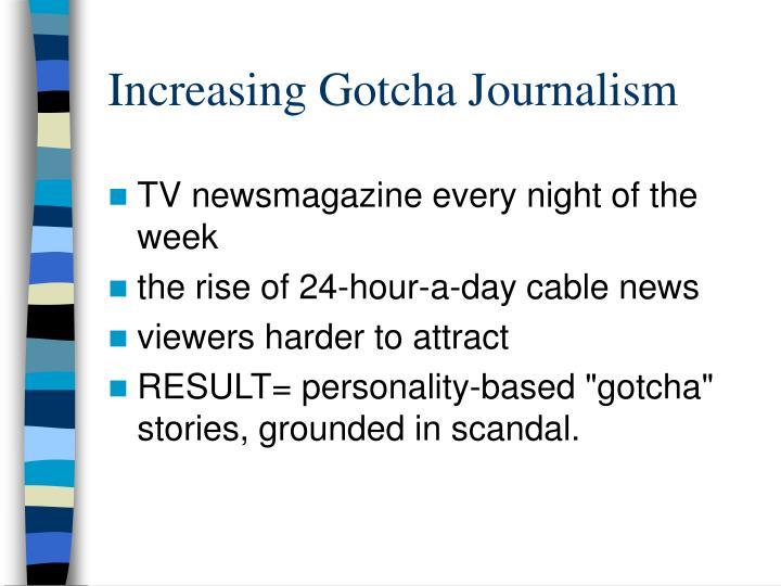 Increasing Gotcha Journalism