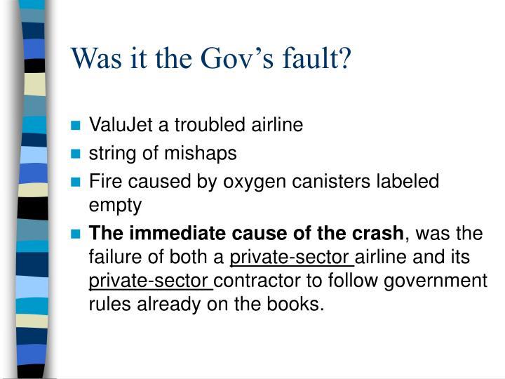 Was it the Gov's fault?