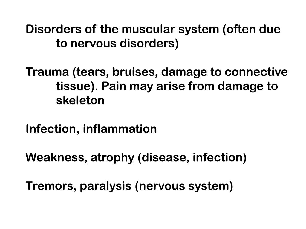 Disorders of the muscular system (often due