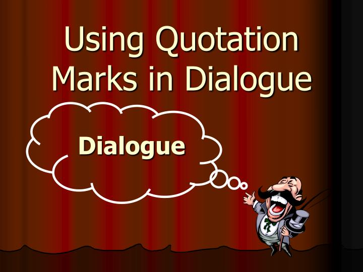 using quotation marks in dialogue n.