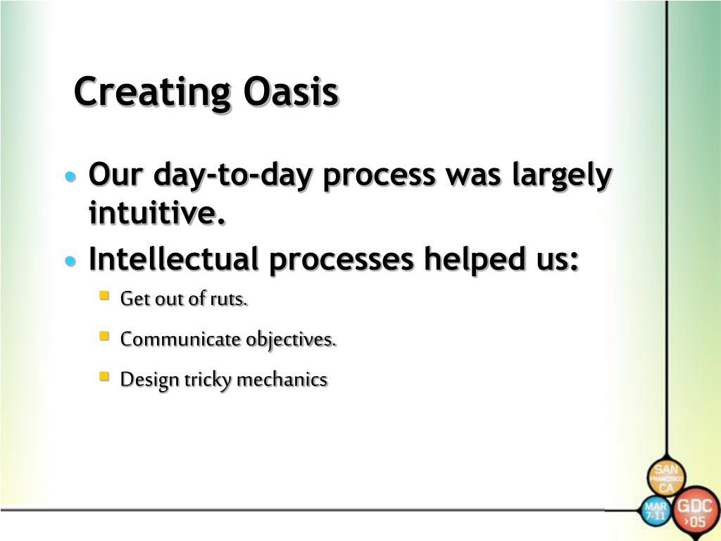Creating Oasis