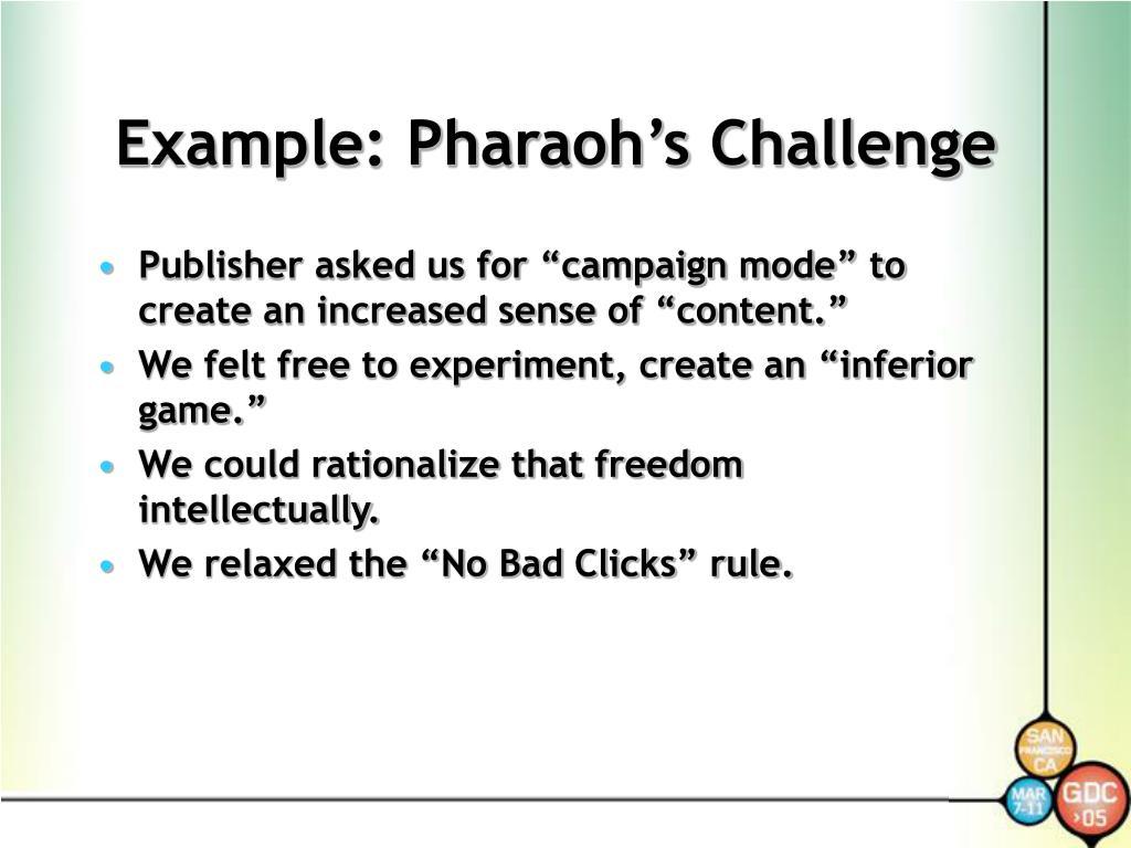 Example: Pharaoh's Challenge
