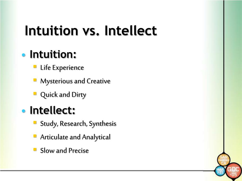Intuition vs. Intellect