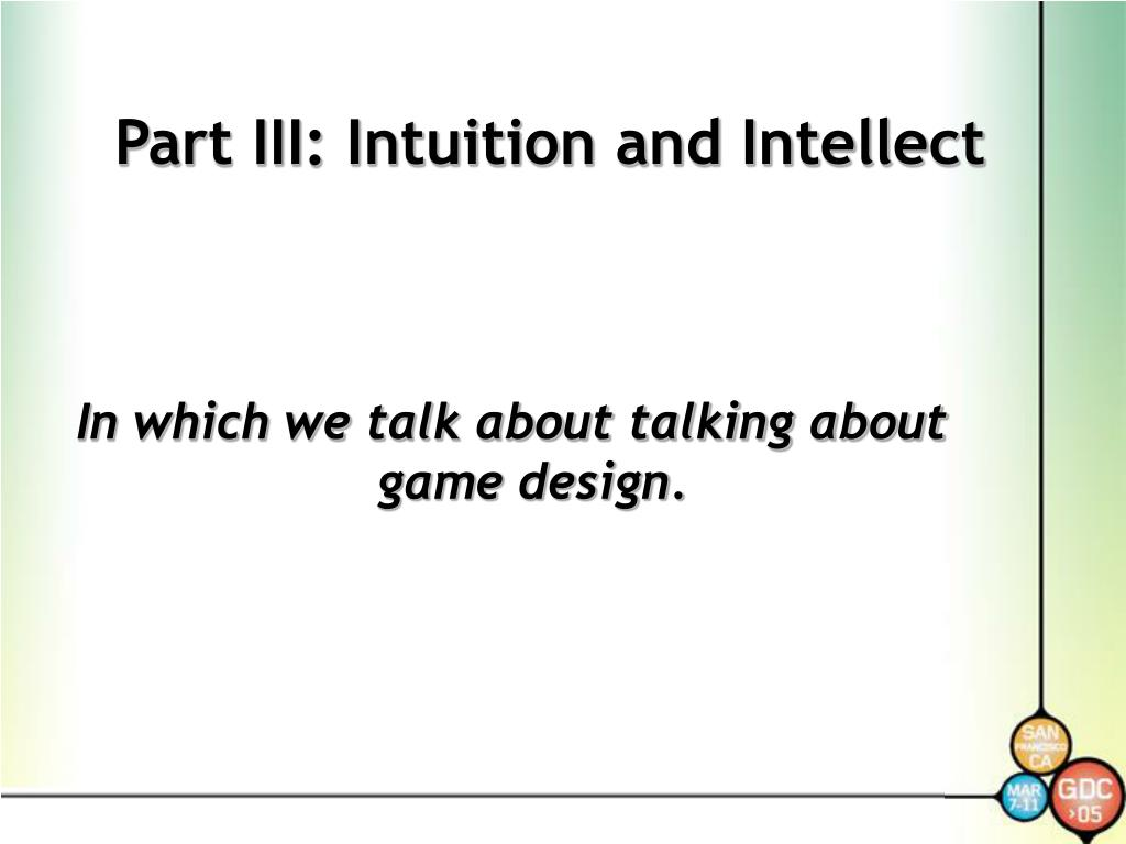 Part III: Intuition and Intellect