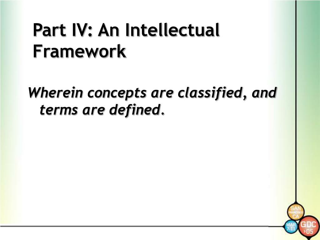 Part IV: An Intellectual Framework