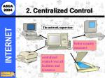 2 centralized control