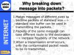 why breaking down message into packets