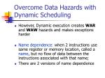 overcome data hazards with dynamic scheduling8