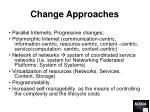 change approaches