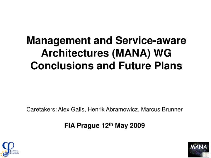 Management and service aware architectures mana wg conclusions and future plans