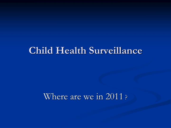 child health surveillance n.