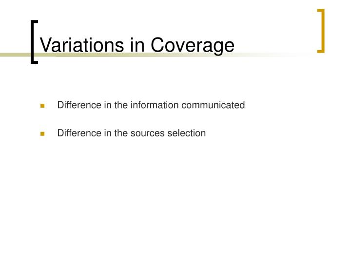 Variations in Coverage