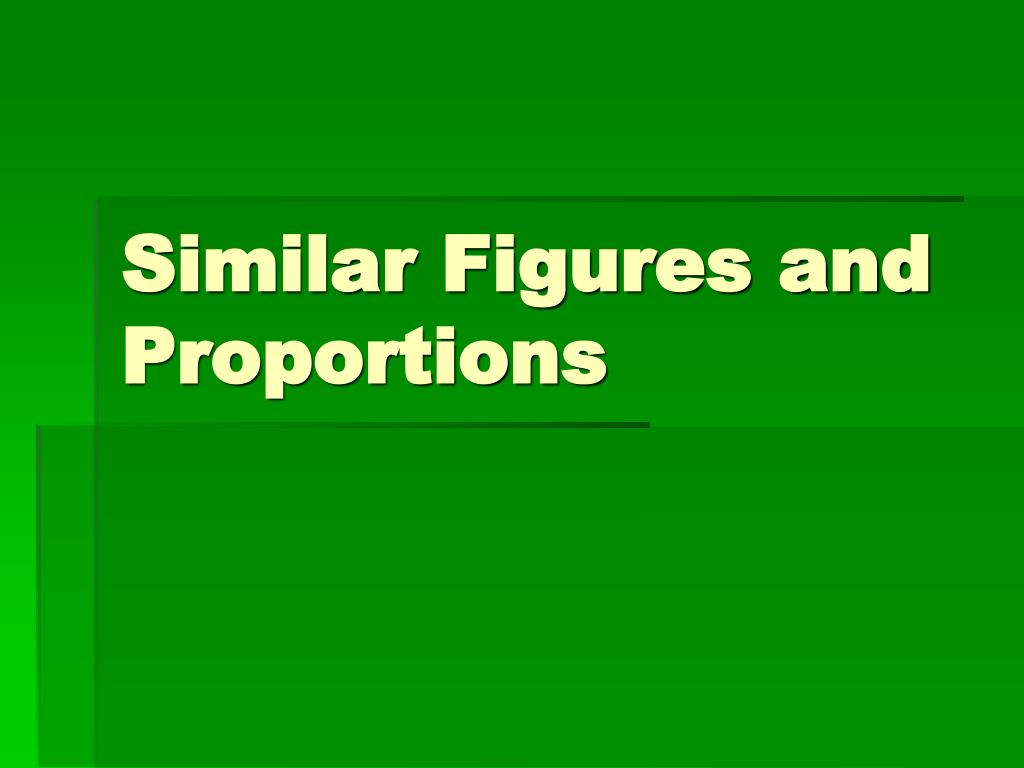 similar figures and proportions l.
