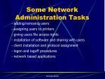 some network administration tasks