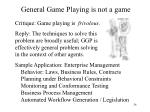 general game playing is not a game