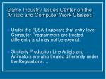 game industry issues center on the artistic and computer work classes