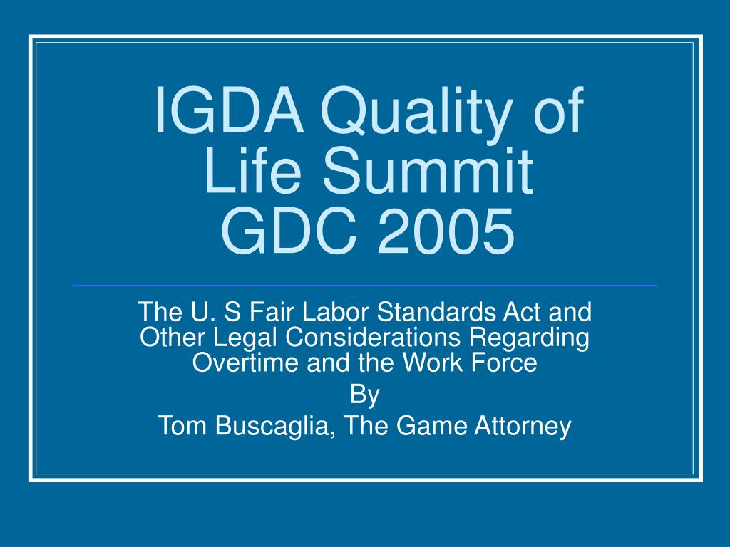 igda quality of life summit gdc 2005 l.