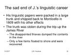 the sad end of j s linguistic career