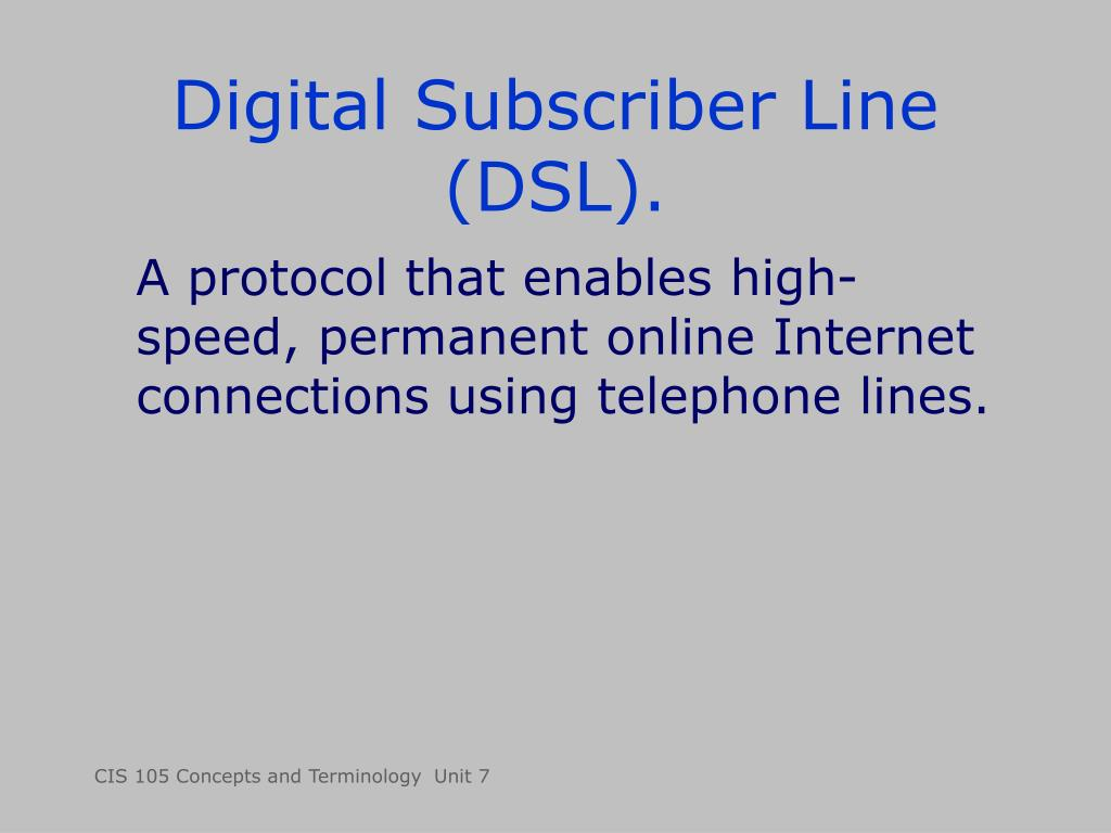 Digital Subscriber Line (DSL).