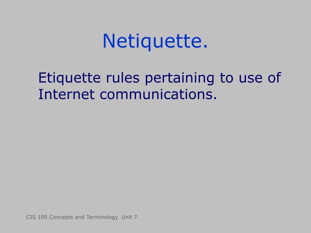 Netiquette.