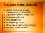 non active central character